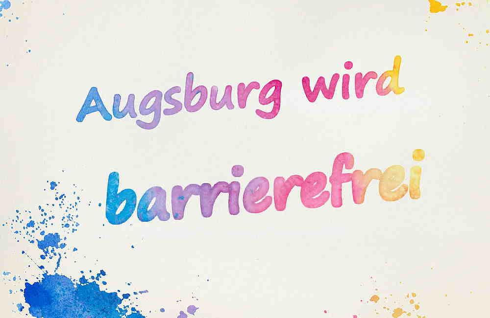 """Bunter Schriftzug """"Augsburg wird barrierefrei"""""""