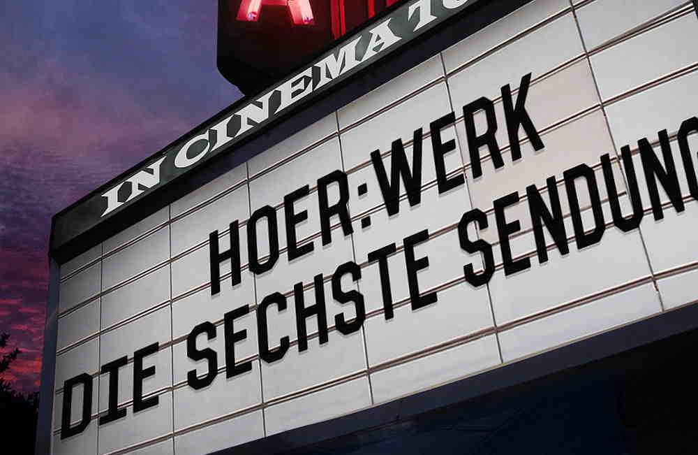 Kinowerbung mit Schriftzug hörwerk die sechste